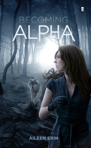 Becoming Alpha (Alpha Girl #1)
