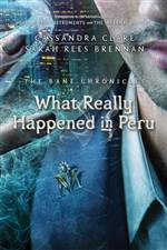 What Really Happened in Peru (The Bane Chronicles #1)